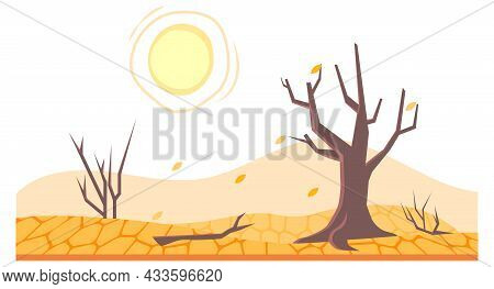 Drought In Land Or Dry Desert Soil With Dead Trees, Vector, Arid Weather Or Natural Disaster. Drough