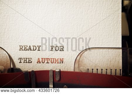 Ready for the autumn phrase written with a typewriter.