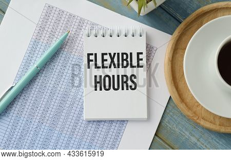 Notepad With Text Flexible Hours. White Background. Business