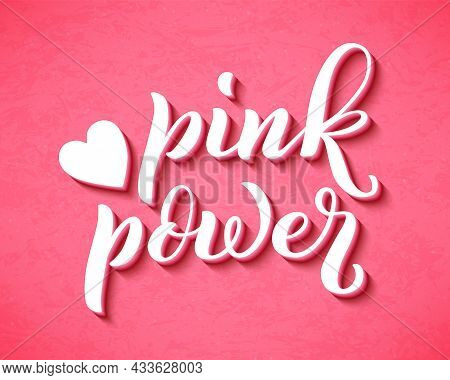 Pink Power Lettering For T-shirts, Posters And Wall Art. Feminist Sign Handwritten. Template Tagline