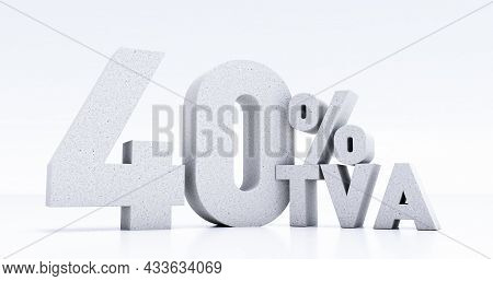Number 40 Percent Tva Written In 3d, Forty Percent Tva Isolated On White Background, 3d Render