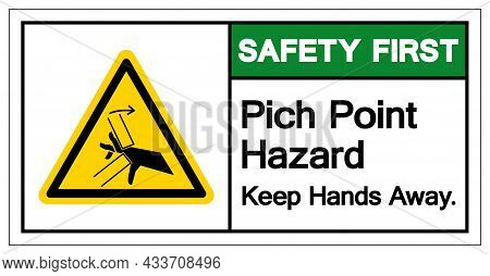 Safety First Pich Point Hazard Keep Hands Away Symbol Sign, Vector Illustration, Isolate On White Ba