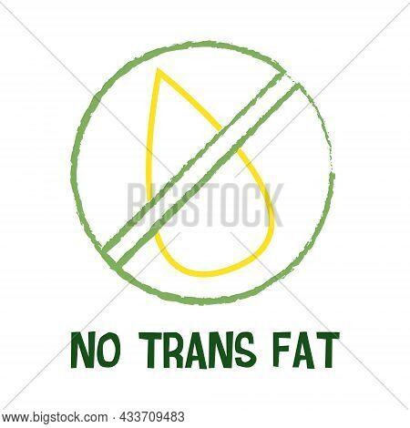 No Trans Fat Icon. Vector Illustration For Food Packaging.
