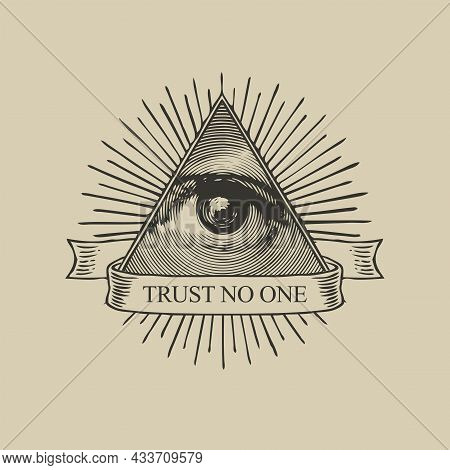 The Eye Of Providence In A Triangular Pyramid And The Inscription Trust No One. Monochrome Icon Of T