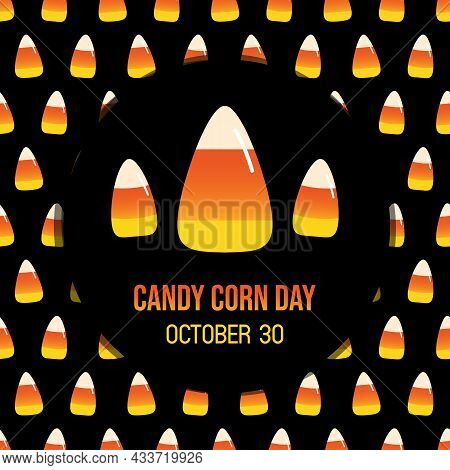 National Candy Corn Day Greeting Card, Vector Illustration With Cartoon Style Candy Corns, Halloween