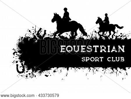 Horse Racing And Riding, Grunge Equestrian Sport Banner, Polo Club Vector Poster. Horse Races And Eq