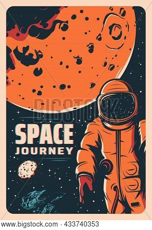 Astronaut In Outer Space, Mars Planet Exploration And Galaxy Adventure, Vector Retro Poster. Spacema