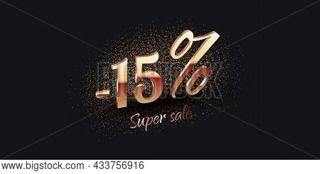 15 Percent Salling Background With Golden Shiny Numbers On Black. Super Sale Text. Black Friday Or N