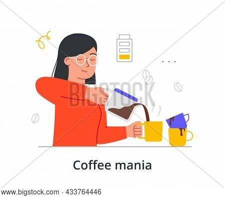 Young Tired Female Character Is Suffering From Coffee Mania On White Background. Concept Of People S