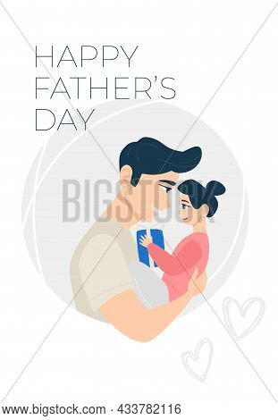 Ettering Happy Father's Day! Cartoon Illustration With Dad And Daughter. Cute Holidays Poster, Greet