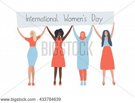 Diverse Group Of Women Are Stand Together And Hold A Poster. International Women's Day Concept. Wome