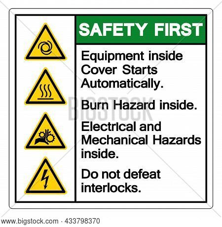 Safety First Equipment Inside Cover Starts Automatically Burn Hazard Inside Electrical And Mechanica