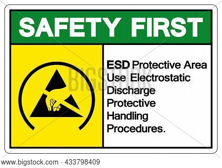 Safety First Esd Protective Area Use Electrostatic Discharge Protective Handling Procedures Symbol S