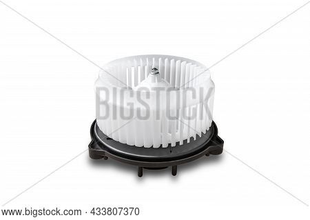 Blower Air Of Car In Spare Part In Cooling System White Background And Clipping Part
