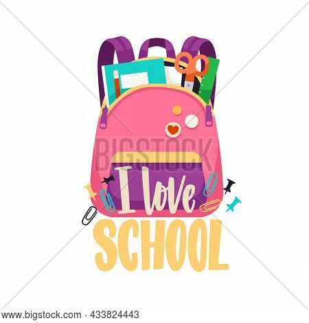 I Love School, Lettering Composition With Open Schoolbag Packed With Books, Notebooks And Other Stat