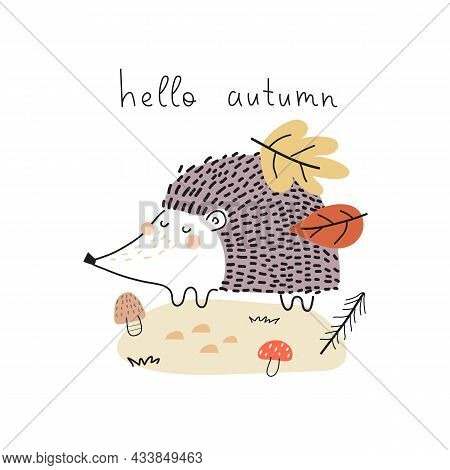 Hello Autumn. Cartoon Hedgehog, Hand Drawing Lettering, Decorative Elements. Colorful Vector Illustr