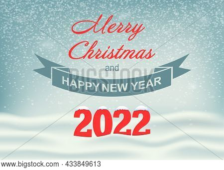 Merry Christmas And Happy New Year 2022 Inscription. Winter Background With Merry Christmas And Happ