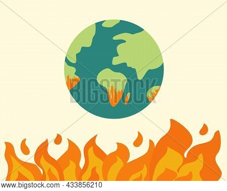 Global Warming, Earth On Fire, Climate Change Concept. World Environment Day. Vector Illustration Ca