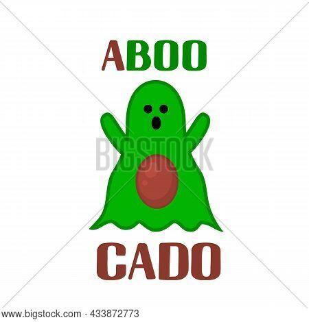 Aboocado A Boo Cado Lettering. Funny Halloween Pun Quote. Cute Avocado Ghost Character. Vector Templ
