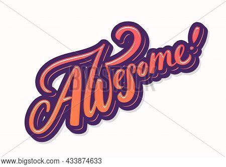 Awesome. Vector Handwritten Lettering Banner. Vector Illustration.