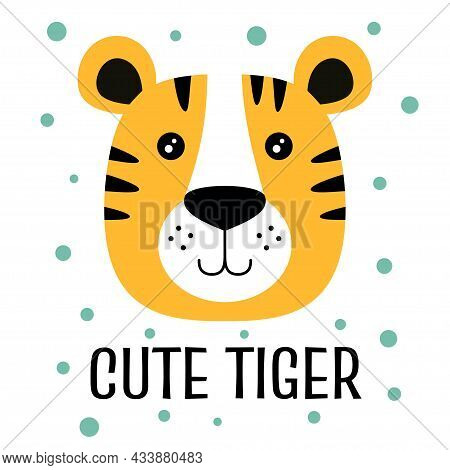 Illustration With Tiger And Lettering, Colorful Background Vector, Cute Card With Muzzle Of Animal A