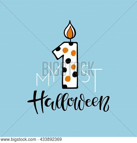 My 1st Halloween Lettering Sign On Blue Background. Celebration Quote For Baby Halloween. Handwritte