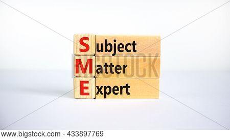 Sme, Subject Matter Expert Symbol. Concept Words Sme, Subject Matter Expert On Wooden Blocks On A Be