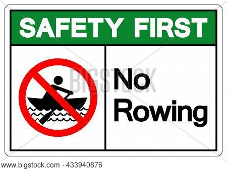 Safety First No Rowing Symbol Sign, Vector Illustration, Isolate On White Background Label. Eps10