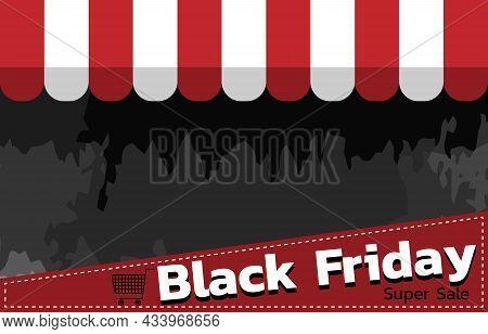 Black Friday Super Sale Banner With Copy Space. Market Shop Awning Symbol Design For Poster, Promoti