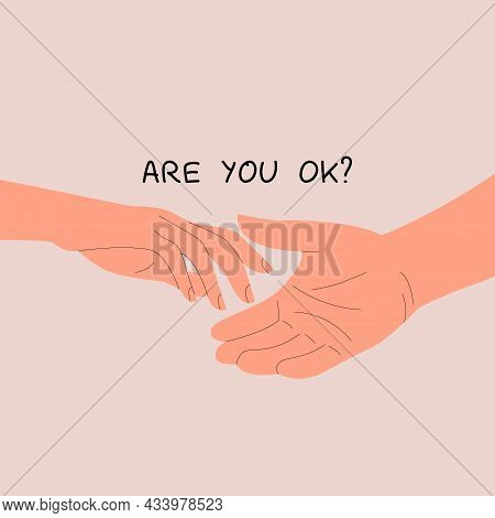 Helping Hand With Hand Lettering Are You Ok. The Concept Of Gesture, Sign Of Help And Hope. Two Hand