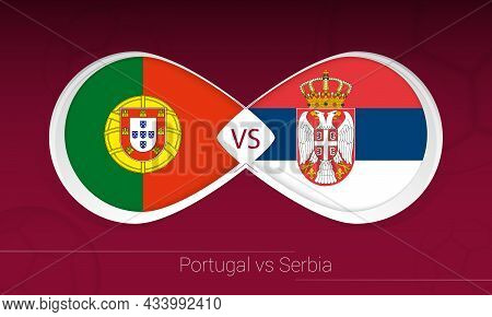 Portugal Vs Serbia In Football Competition, Group A. Versus Icon On Football Background. Vector Illu