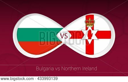 Bulgaria Vs Northern Ireland In Football Competition, Group C. Versus Icon On Football Background. V