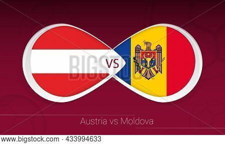 Austria Vs Moldova In Football Competition, Group F. Versus Icon On Football Background. Vector Illu