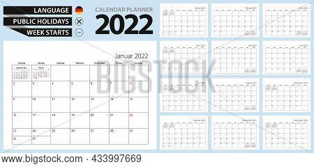 German Calendar Planner For 2022. German Language, Week Starts From Sunday. Vector Template.