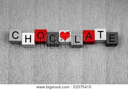 Chocolate - Sign for Chocolate Lovers and Choc Addicts!