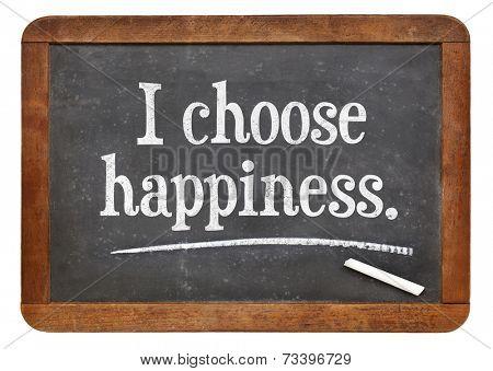 I choose happiness - positive affirmation words  on a vintage slate blackboard