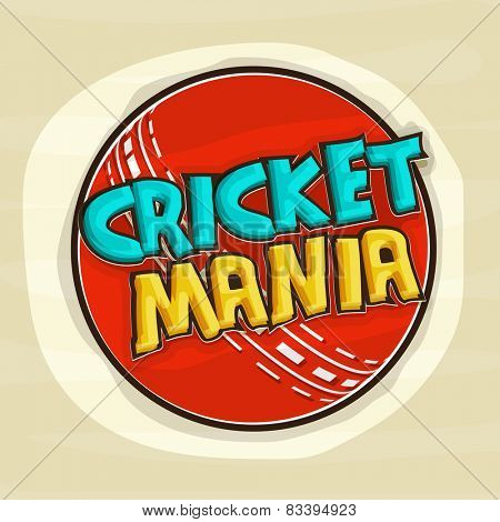 Kiddish text Cricket Mania with red ball for Cricket sports concept.