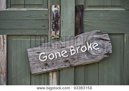 Gone Broke.