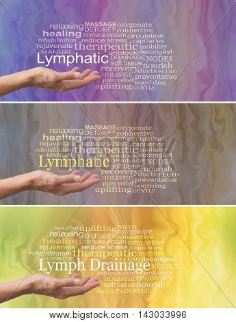 Manual Lymphatic Drainage Word Cloud x 3 banners, - female hand outstretched palm facing up with the word LYMPHATIC DRAINAGE above surrounded by a relevant word cloud on a fluid like background showing three different colorways