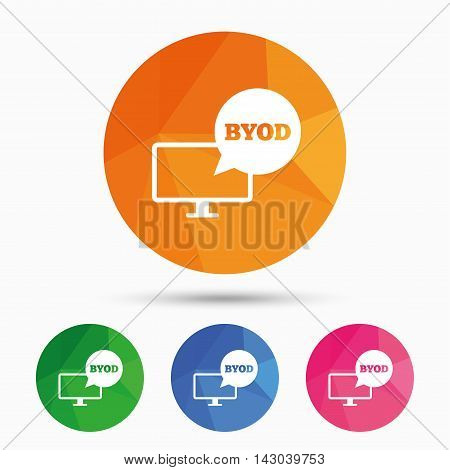 BYOD sign icon. Bring your own device symbol. Monitor tv with speech bubble sign. Triangular low poly button with flat icon. Vector