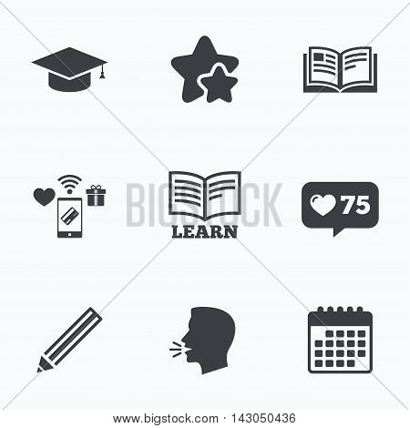 Pencil and open book icons. Graduation cap symbol. Higher education learn signs. Flat talking head, calendar icons. Stars, like counter icons. Vector