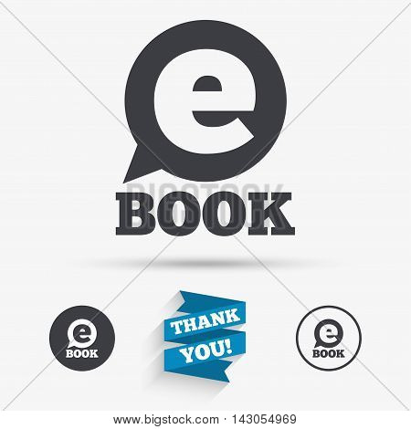 E-Book sign icon. Electronic book symbol. Ebook reader device. Flat icons. Buttons with icons. Thank you ribbon. Vector poster