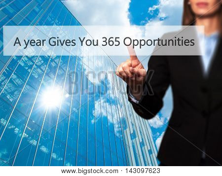 A Year Gives You 365 Opportunities - Isolated Female Hand Touching Or Pointing To Button