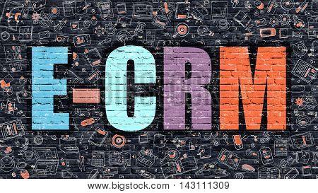 E-CRM - Electronic Customer Relationship Management - Concept. E-CRM Drawn on Dark Wall. E-CRM in Multicolor Doodle Design. E-CRM Concept. Modern Illustration in Doodle Design Style of E-CRM.