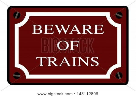 A beware of trains station name plate over a white background