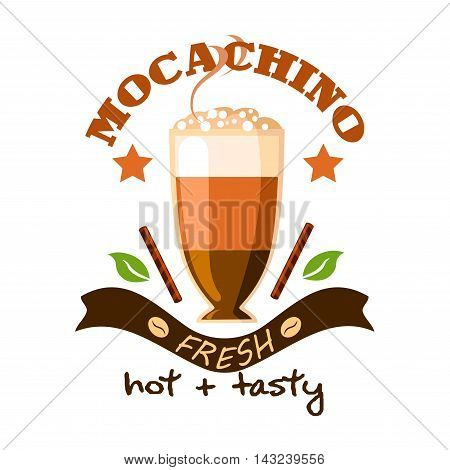 Cafe poster emblem. Mochaccino Coffee Cup with Cinnamon Sticks. Advertising design for cafeteria menu card, sign board, fast food menu, coffee shop