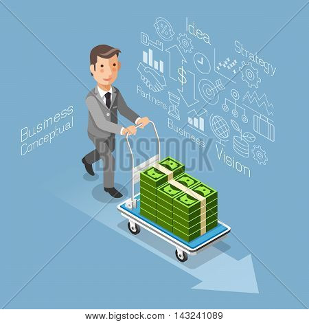 Business conceptual isometric flat style. Businessman pushing a cart with money cash. Vector illustration.