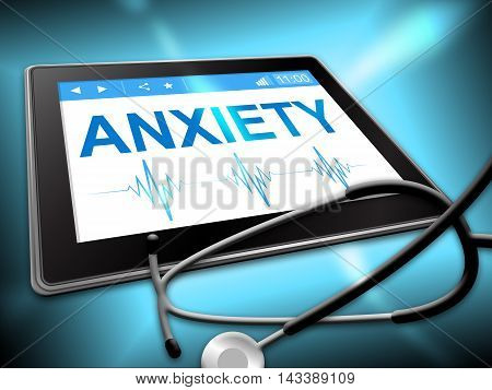 Anxiety Tablet Showing Angst Fear 3d Illustration poster