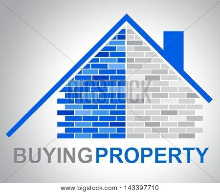 Buying Property Means Real Estate Property Purchases
