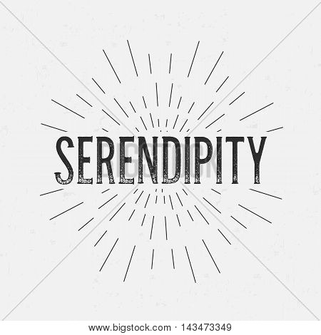 Abstract creative vector design layout with text - serendipity. Vintage concept background, art template, retro elements, logo, labels, layout, badge, old banner, card. Hand made typography word
